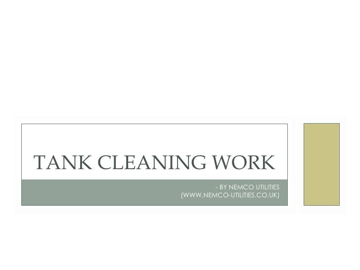 - BY NEMCO UTILITIES (WWW.NEMCO-UTILITIES.CO.UK) TANK CLEANING WORK