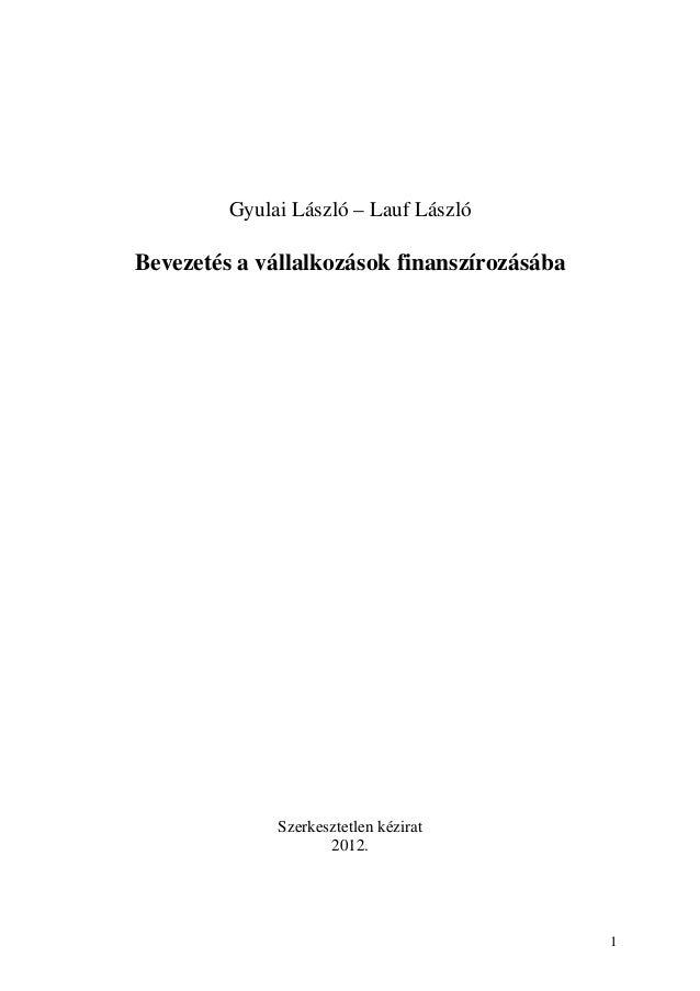 Gyulai László – Lauf LászlóBevezetés a vállalkozások finanszírozásába              Szerkesztetlen kézirat                 ...