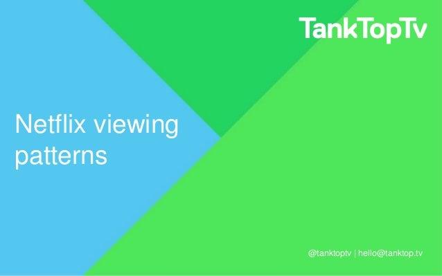 Tank Top TV - Netflix viewing data