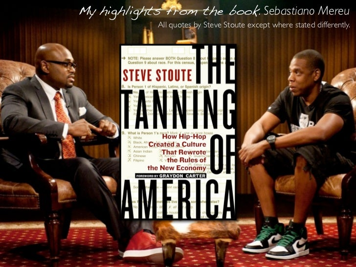 My highlights from the book. Sebastiano Mereu             All quotes by Steve Stoute except where stated differently.