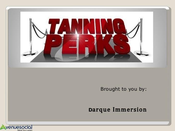 Tanning perks 2nd Presentation