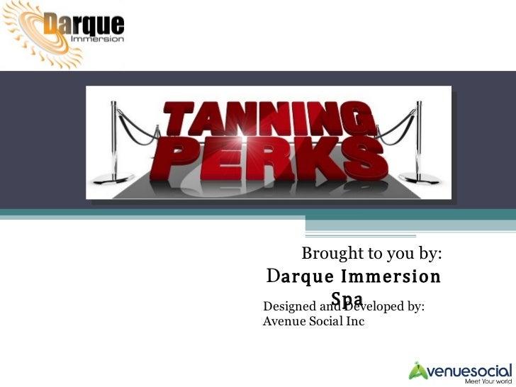 Tanning perks (2) new