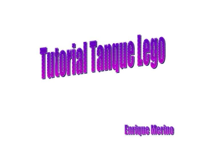Tutorial Tanque Lego Enrique Merino
