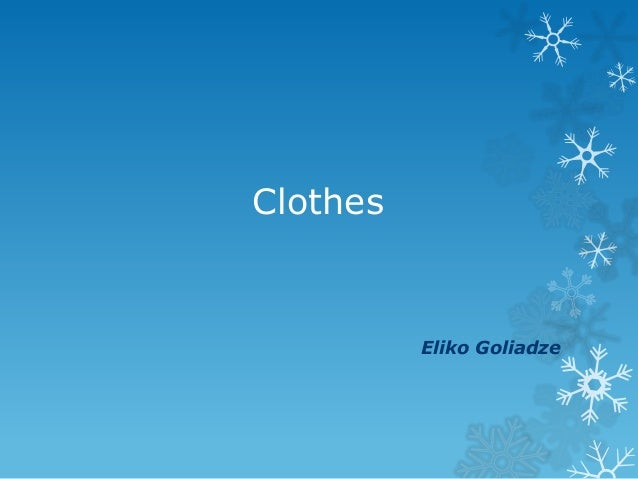 Clothes  Eliko Goliadze