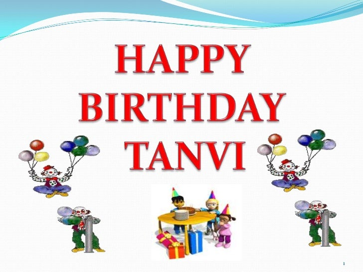 HAPPY <br />BIRTHDAY<br /> TANVI<br />1<br />