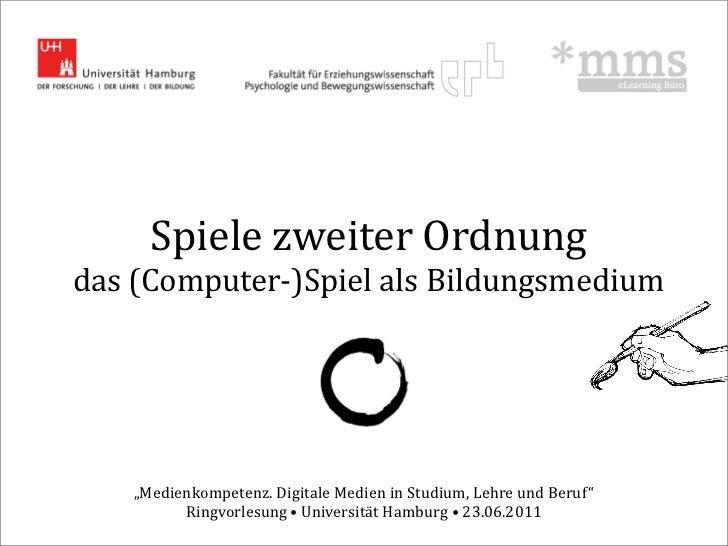 """Spiele zweiter Ordnung das (Computer-‐)Spiel als Bildungsmedium     """"Medienkompetenz. Digitale Medien i..."""
