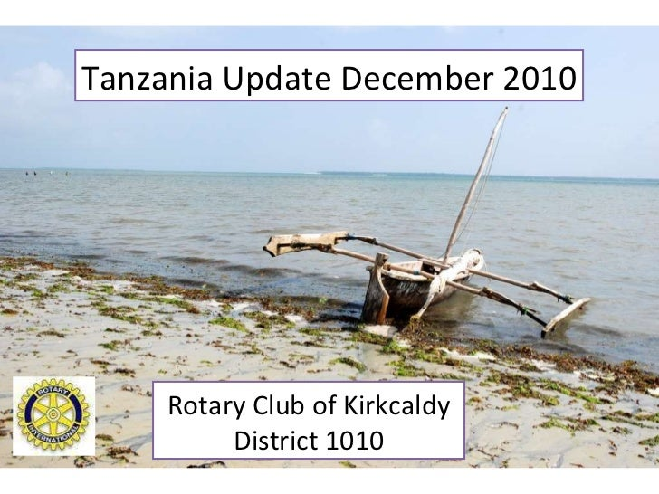 Tanzania Update December 2010 Rotary Club of Kirkcaldy District 1010