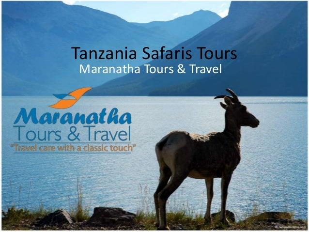 Tanzania Safaris Tours by Maranatha Tours & Travel