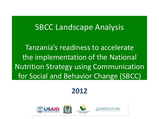 SBCC Landscape Analysis   Tanzania's readiness to accelerate  the implementation of the NationalNutrition Strategy using C...
