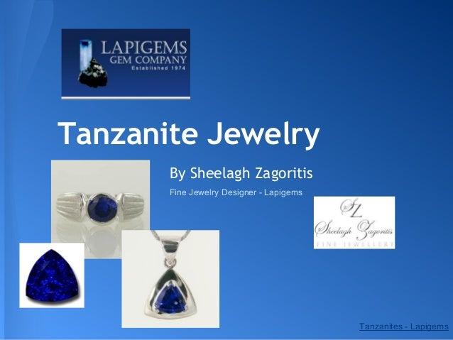Tanzanite Jewelry       By Sheelagh Zagoritis       Fine Jewelry Designer - Lapigems                                      ...