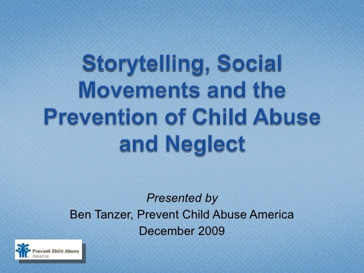 Presented by Ben Tanzer, Prevent Child Abuse America December 2009
