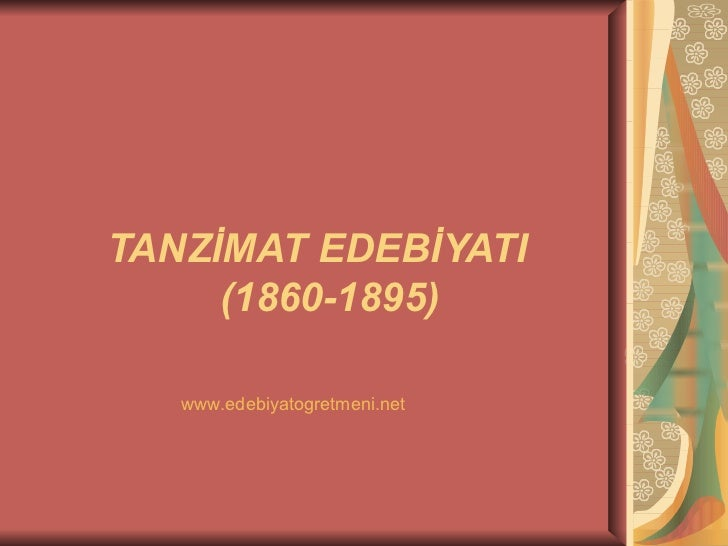 TANZİMAT EDEBİYATI   (1860-1895) www.edebiyatogretmeni.net