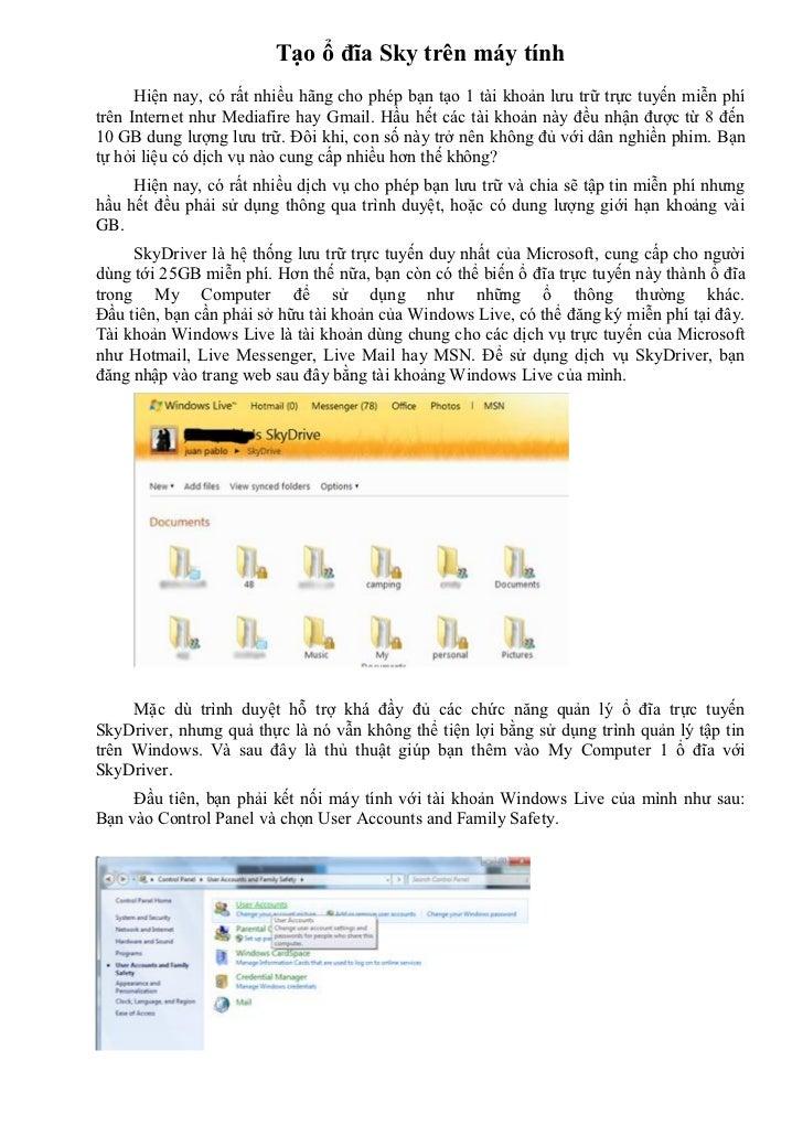 Tạo ổ đĩa Sky trên máy tính      Hiện nay, có rất nhiều hãng cho phép bạn tạo 1 tài khoản lưu trữ trực tuyến miễn phítrên ...