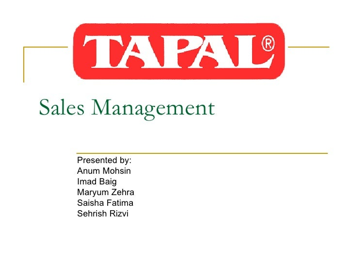 Sales Management Presented by: Anum Mohsin Imad Baig Maryum Zehra Saisha Fatima Sehrish Rizvi