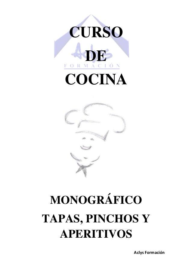CURSO      DE   COCINA MONOGRÁFICOTAPAS, PINCHOS Y  APERITIVOS             Aclys Formación