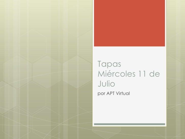 TapasMiércoles 11 deJuliopor APT Virtual
