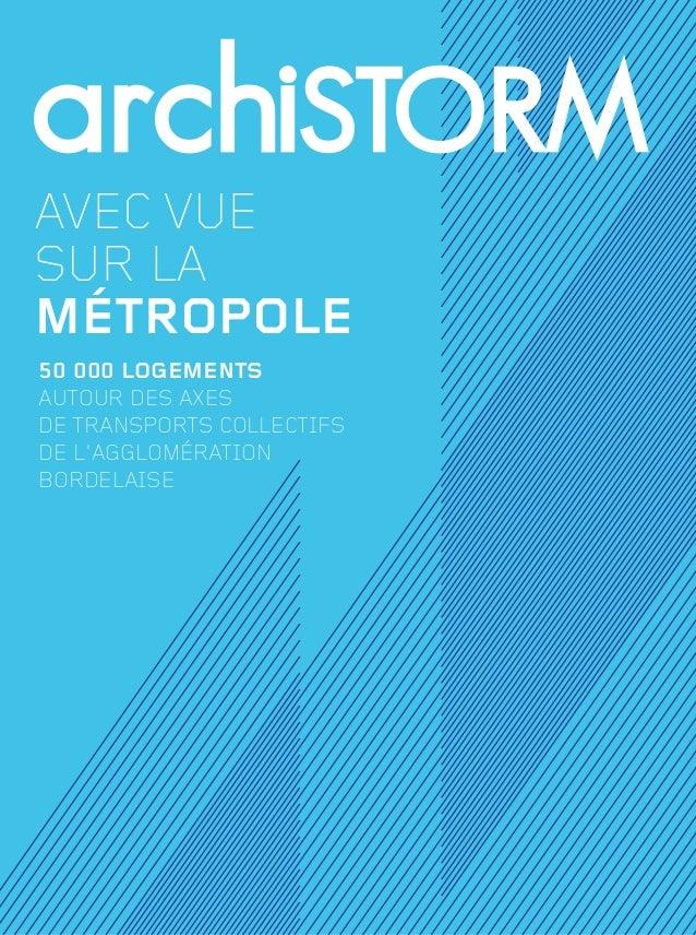 avec vue sur la MéTROPOLE 50 000 logements autour des axes de transports collectifs de l'agglomération bordelaise