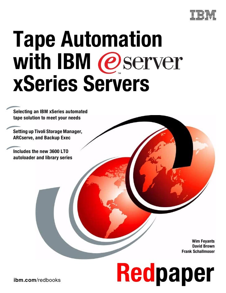 Front coverTape Automationwith IBMxSeries ServersSelecting an IBM xSeries automatedtape solution to meet your needsSetting...
