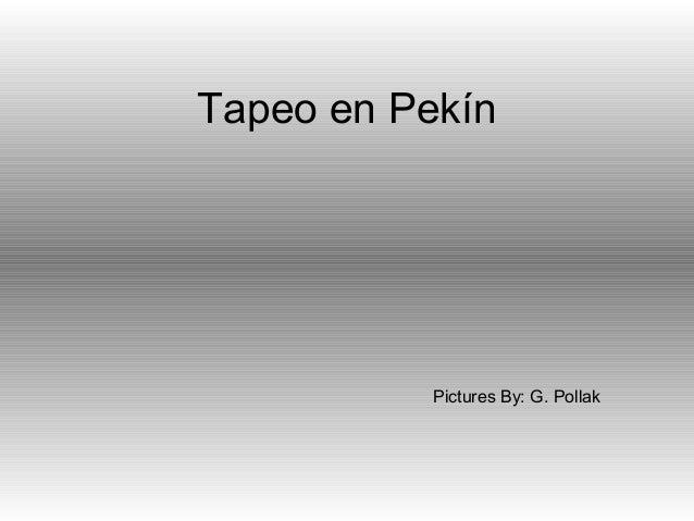 Tapeo en PekínPictures By: G. Pollak