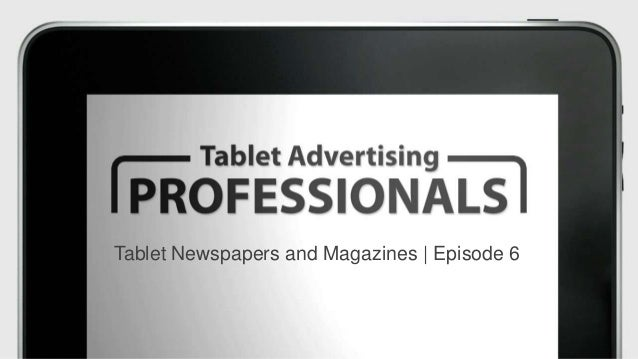 Tablet Newspapers and Magazines | Tablet Advertising Professionals