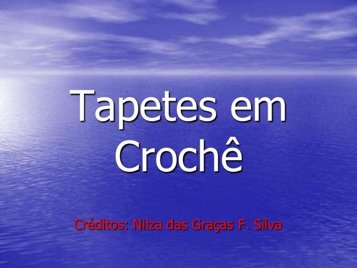 Tapetes em  CrochêCréditos: Nilza das Graças F. Silva
