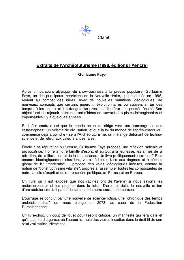 Clan9 ____________________________ Extraits de l'Archéofuturisme (1998, éditions l'Aencre) Guillaume Faye Après un parcour...