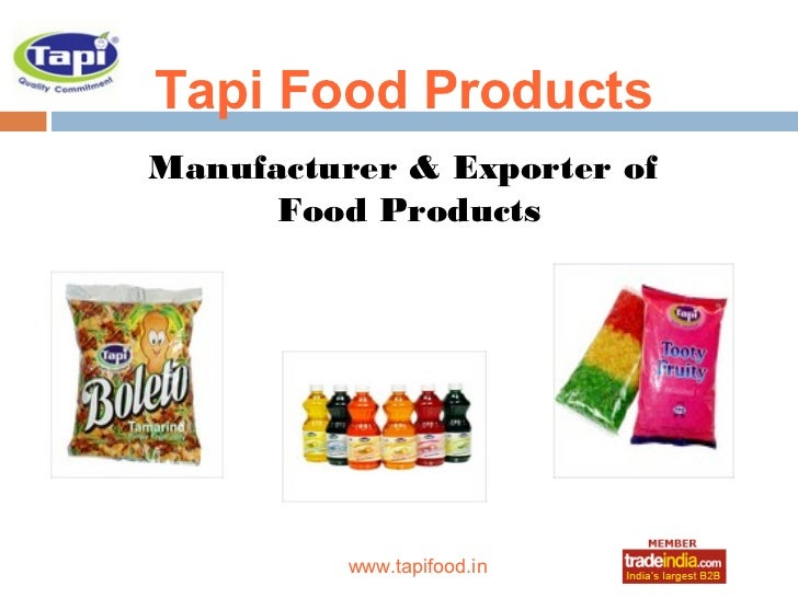 Tapi Food ProductsManufacturer & Exporter of      Food Products            roto1234          www.tapifood.in