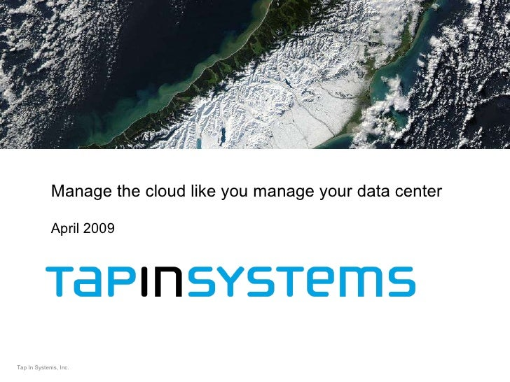 April 2009 Manage the cloud like you manage your data center