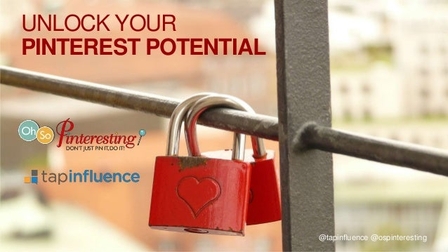 UNLOCK YOUR PINTEREST POTENTIAL  @tapinfluence @ospinteresting