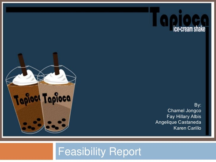 Feasibility Report<br />By:<br />Charnel Jongco<br />Fay Hillary Albis<br />Angelique Castaneda<br />Karen Carillo<br />