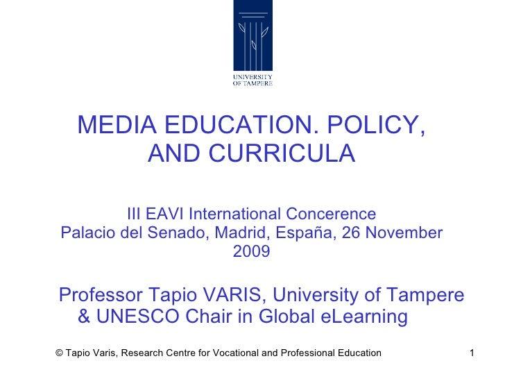 MEDIA EDUCATION. POLICY, AND CURRICULA III EAVI International Concerence Palacio del Senado, Madrid, España, 26 November 2...