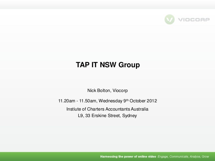 TAP IT NSW Group             Nick Bolton, Viocorp11.20am - 11.50am, Wednesday 9th October 2012   Instiute of Charters Acco...