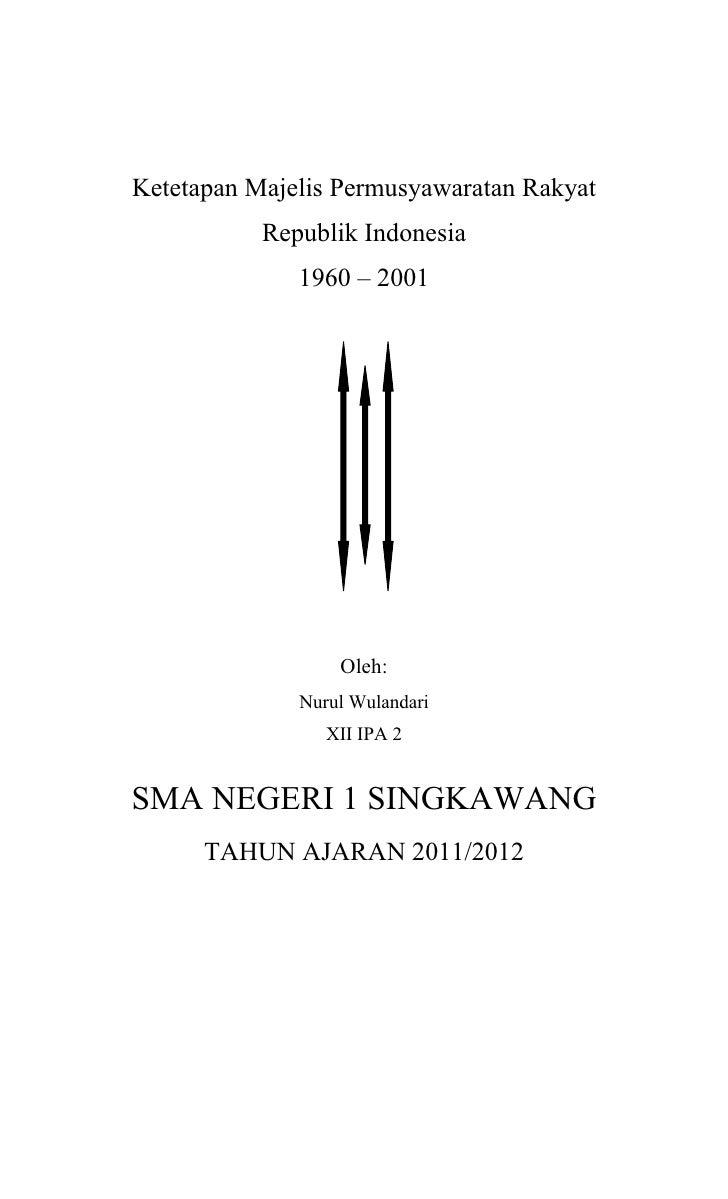 Ketetapan Majelis Permusyawaratan Rakyat           Republik Indonesia              1960 – 2001                  Oleh:     ...