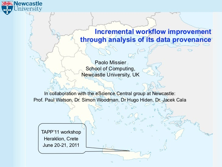 Incremental workflow improvement                    through analysis of its data provenance                           Paol...