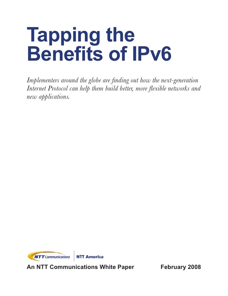 Tapping the Benefits of IPv6 Implementers around the globe are finding out how the next-generation Internet Protocol can h...