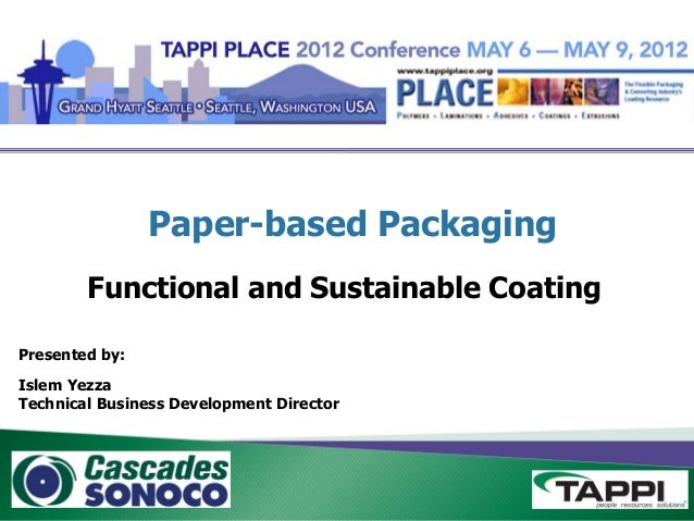 Paper-based Packaging Functional and Sustainable Coating Presented by: Islem Yezza Technical Business Development Director