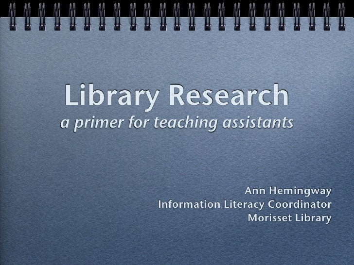 Library Researcha primer for teaching assistants                             Ann Hemingway             Information Literac...