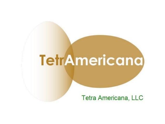Who are we? • Tetra Americana, LLC distributes Layer genetics from Bábolna TETRA Kft for American layer operators • Tetra ...