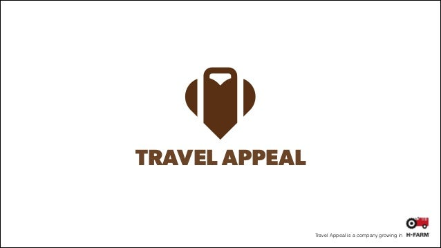 TRAVEL APPEAL  Travel Appeal is a company growing in