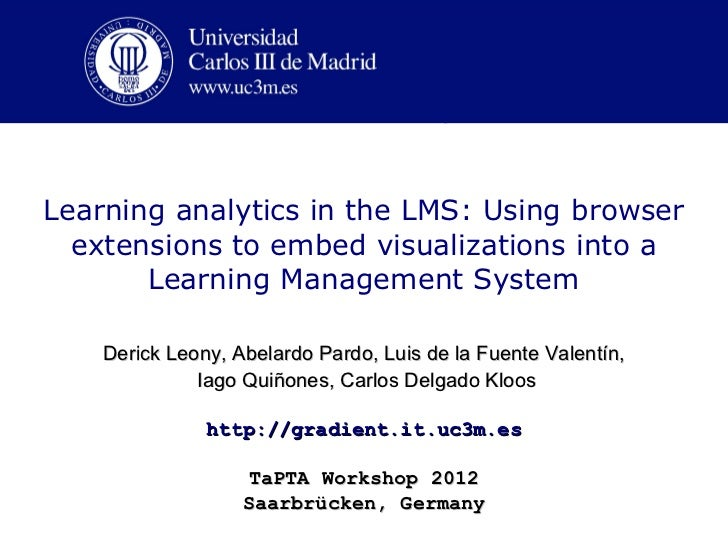 Learning analytics in the LMS: Using browser  extensions to embed visualizations into a       Learning Management System  ...