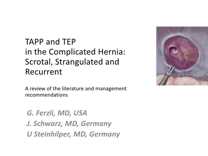 TAPP and TEP in the Complicated Hernia: Scrotal, Strangulated and RecurrentA review of the literature and management recom...