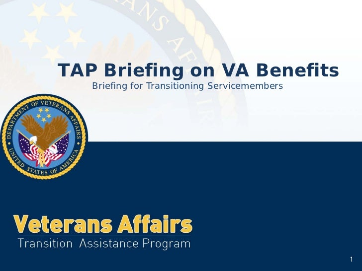 TAP Briefing on VA Benefits   Briefing for Transitioning Servicemembers                                               1