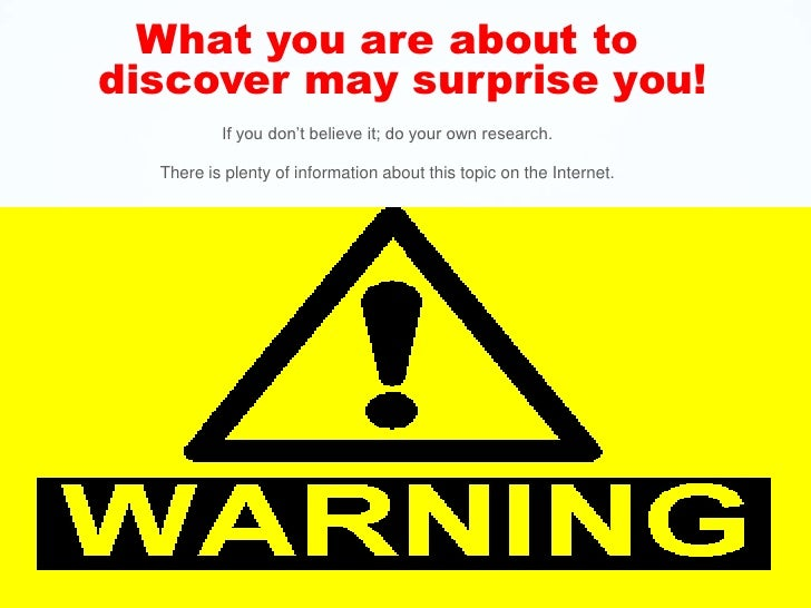What you are about to discover may surprise you!<br />If you don't believe it; do your own research.  <br />There is plent...