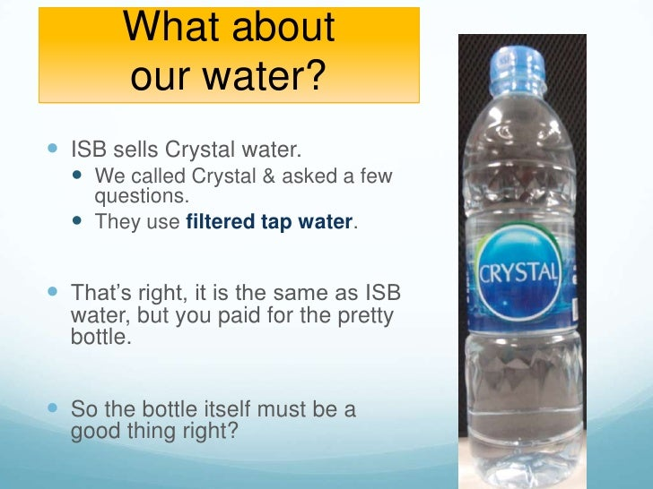 research of bottled water essay Attributes in the bottled water category is an important that can impact on consumer's buying decision making this is because the between brand's price of bottled water is only a bit different, so most of the consumers will choose the best quality brand besides, the research will examined the three.