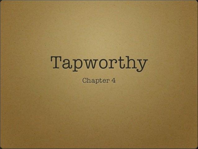 Tapworthy ch4