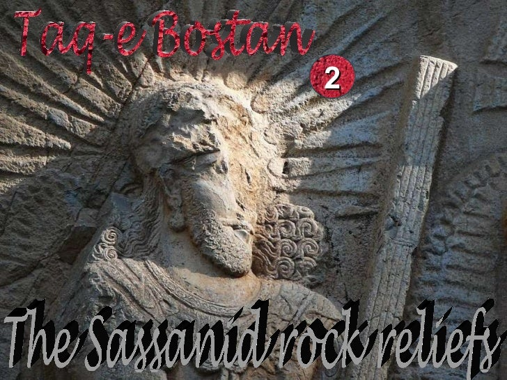 The Sassanid rock reliefs Taq-e Bostan 2