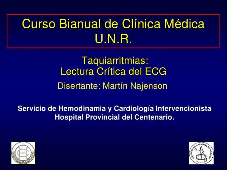 Curso Bianual de Clínica Médica            U.N.R.               Taquiarritmias:           Lectura Crítica del ECG         ...