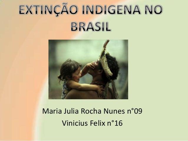 Maria Julia Rocha Nunes n°09 Vinicius Felix n°16