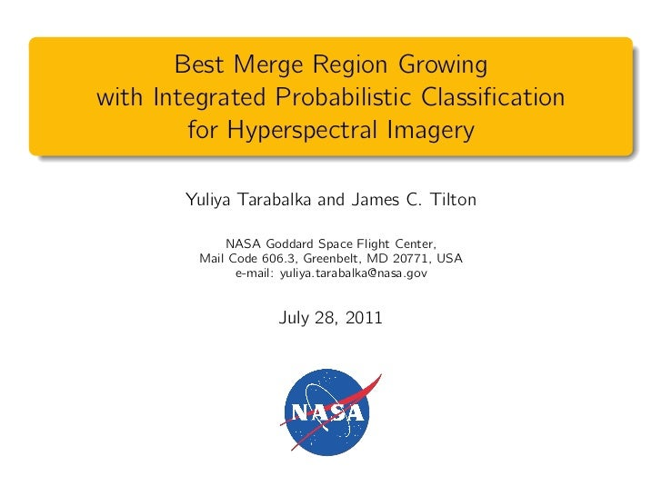 Best Merge Region Growingwith Integrated Probabilistic Classification        for Hyperspectral Imagery        Yuliya Taraba...