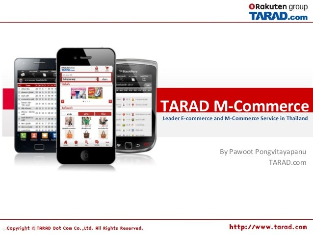 TARAD M-‐Commerce  Leader E-‐commerce and M-‐Commerce Service in Thailand By Pawoot Pongvitayap...